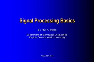 Dr. Paul A. Wetzel Department of Biomedical Engineering  Virginia Commonwealth University