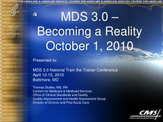 MDS 3.0 – Becoming a Reality October 1, 2010 Presented to:
