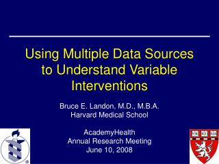 Using Multiple Data Sources to Understand Variable Interventions