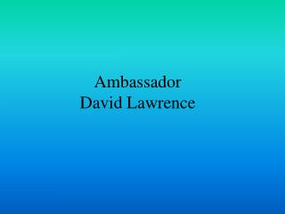 Ambassador David Lawrence