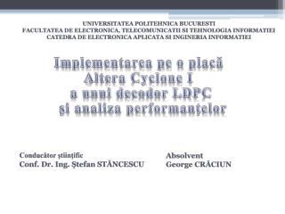 Implementarea pe o placă  Altera Cyclone I  a unui decodor LDPC  şi analiza performanţelor