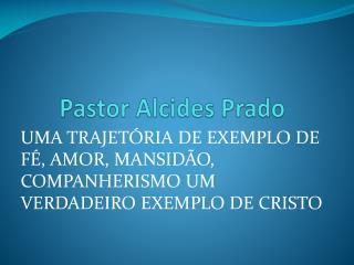 Pastor Alcides Prado