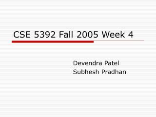 CSE 5392 Fall 2005 Week 4