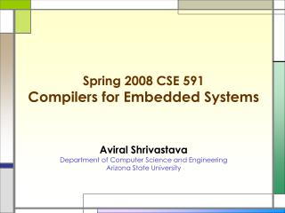 Spring 2008 CSE 591 Compilers for Embedded Systems