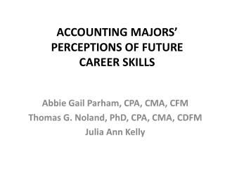 ACCOUNTING  MAJORS' PERCEPTIONS OF FUTURE  CAREER SKILLS
