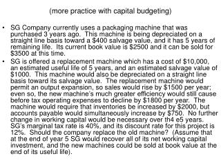 (more practice with capital budgeting)