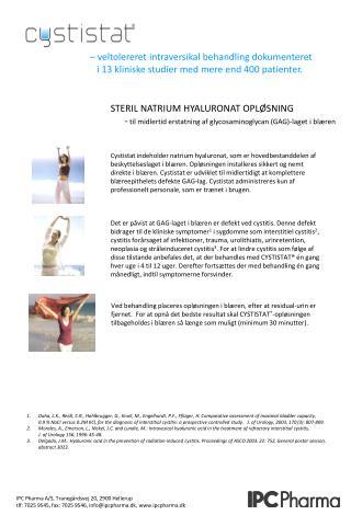 veltolereret intraversikal behandling dokumenteret i 13 kliniske studier med mere end 400 patienter.