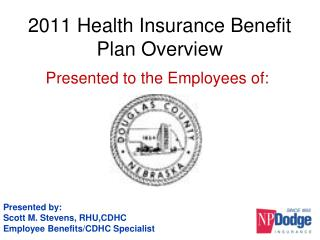 2011 Health Insurance Benefit Plan Overview