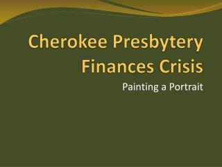 Cherokee Presbytery Finances Crisis