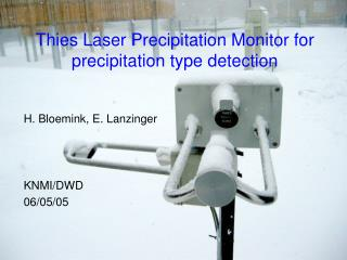 Thies Laser Precipitation Monitor for precipitation type detection