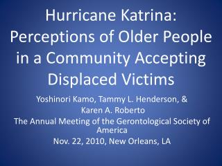 Hurricane Katrina: Perceptions of Older People in a Community Accepting Displaced  Victims