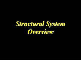 Structural System Overview