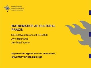 MATHEMATICS AS CULTURAL PRAXIS