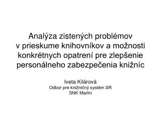 Iveta Kilárová Odbor pre knižničný systém SR  SNK Martin