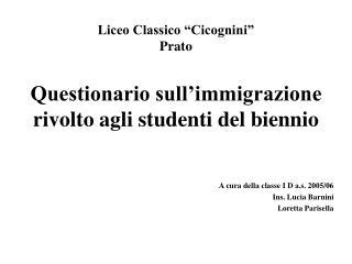 """Liceo Classico """"Cicognini"""" Prato Questionario sull'immigrazione rivolto agli studenti del biennio"""