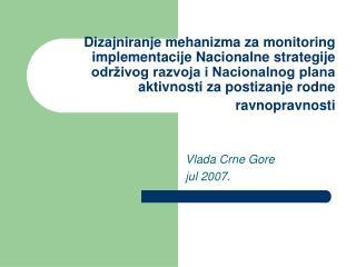 Vlada Crne Gore jul 2007 .