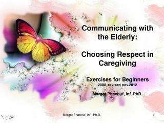 Communicating with the Elderly: Choosing Respect in Caregiving Exercises for Beginners
