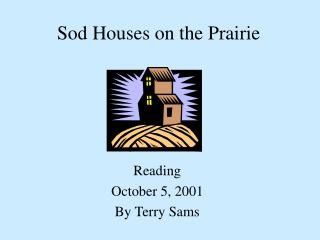 Sod Houses on the Prairie
