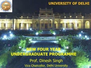 Prof. Dinesh Singh Vice Chancellor, Delhi University