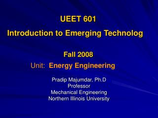 Pradip Majumdar, Ph.D Professor  Mechanical Engineering  Northern Illinois University