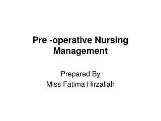 Pre -operative Nursing Management