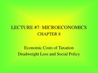 LECTURE 7: MICROECONOMICS CHAPTER 8