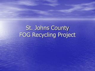 St. Johns County FOG Recycling Project