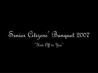 Senior Citizens' Banquet 2007