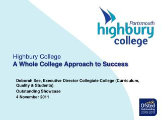 Highbury College A Whole College Approach to Success