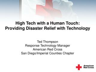 High Tech with a Human Touch: Providing Disaster Relief with Technology Ted Thompson