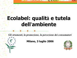 Ecolabel: qualit à  e tutela dell ' ambiente
