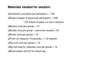 Materials needed for session: Cardstock (one piece per participant)  = 100