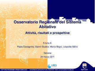 Osservatorio Regionale del Sistema Abitativo Attività, risultati e prospettive A cura di: