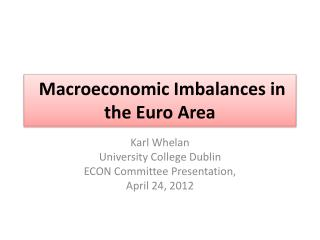Macroeconomic Imbalances in the Euro Area