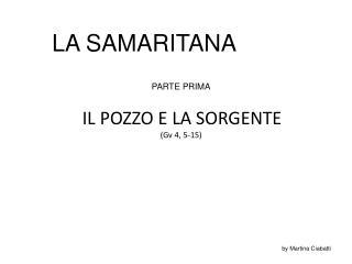 IL POZZO E LA SORGENTE (Gv 4, 5-15)