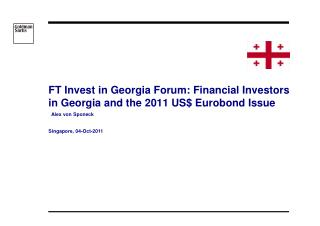 FT Invest in Georgia Forum: Financial Investors in Georgia and the 2011 US$ Eurobond Issue