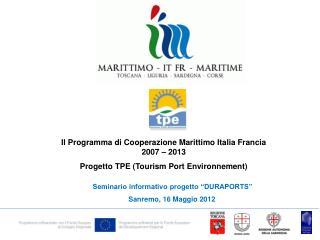 Il Programma di Cooperazione Marittimo Italia Francia 2007 – 2013