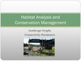 Habitat Analysis and  Conservation Management