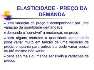 ELASTICIDADE - PREÇO DA DEMANDA