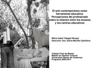 María Isabel Vidagañ Murgui Dirección: Dra. Glòria Munilla Cabrillana