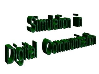 Simulation   in  Digital   Communication