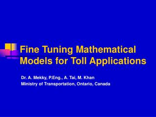 Fine Tuning Mathematical Models for Toll Applications