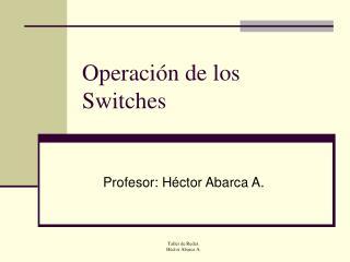 Operación de los Switches