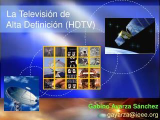 La Televisión de    Alta Definición (HDTV)