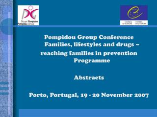 Pompidou Group Conference Families, lifestyles and drugs –