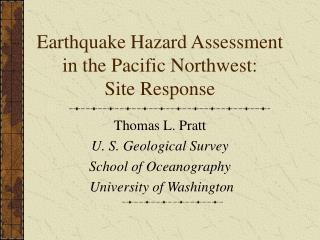 Earthquake Hazard Assessment in the Pacific Northwest: Site Response