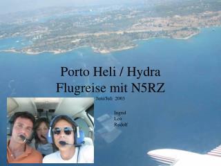 Porto Heli / Hydra Flugreise mit N5RZ Juni/Juli  2003