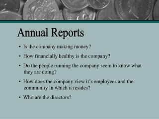 Is the company making money?   How financially healthy is the company?