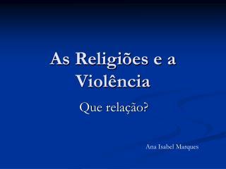 As Religiões e a Violência