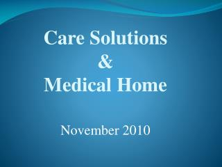 Care Solutions  &  Medical Home